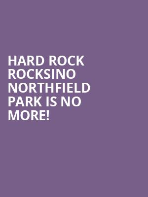Hard Rock Rocksino Northfield Park is no more
