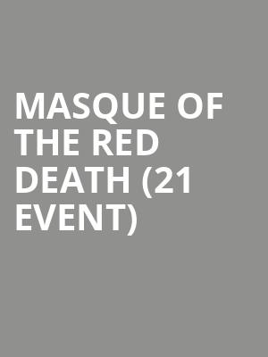 Masque of the Red Death (21+ Event) at Akron Civic Theatre